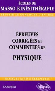 Epreuves corrigées et commentées de physique au concours d'entrée en écoles de masso-kinésithérapie - Bernard Chapellier |