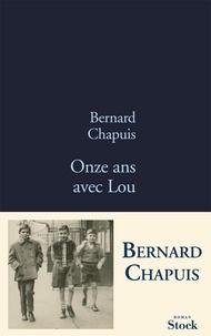 Bernard Chapuis - Onze ans avec Lou.