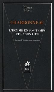 Bernard Charbonneau - L'homme en son temps et en son lieu.