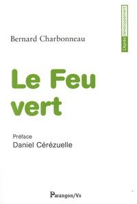 Bernard Charbonneau - Le Feu vert - Autocritique du mouvement écologique.