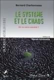 Bernard Charbonneau - Le système et le chaos.
