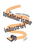 Bernard Charbonneau - Le totalitarisme industriel.