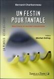 Bernard Charbonneau - Un festin pour Tantale - Nourriture et société industrielle.
