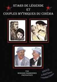 Bernard Charbonnier et Corinne Charbonnier - Stars de légende et couples mythiques du cinéma. 1 CD audio