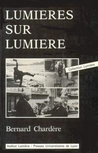 Bernard Chardère - Lumières sur Lumière.