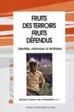 Bernard Charlery de la Masselière - Fruits des terrois, fruits défendus - Identités, mémoires et territoires.