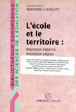 Bernard Charlot - L'école et le territoire - Nouveaux espaces, nouveaux enjeux.