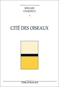 Bernard Chartreux - Cité des oiseaux.