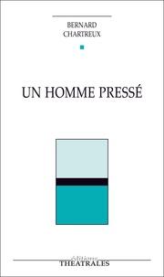Bernard Chartreux - Un homme pressé.