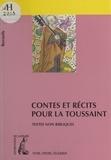 Bernard Chataignier - Contes et récits pour la Toussaint - Recueil de textes non bibliques pour réfléchir, méditer, célébrer.