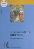 Bernard Chataignier - Contes et récits pour Noël - Recueil de textes non bibliques pour réfléchir, méditer, célébrer.