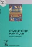 Bernard Châtaignier - Contes et récits pour Pâques - Recueil de textes non bibliques pour réfléchir, méditer, célébrer.