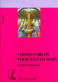 Bernard Châtaignier - Contes et récits pour tous les temps - Recueil de textes non bibliques pour réfléchir, méditer, célébrer.