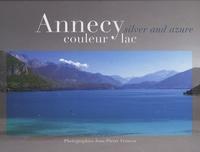 Bernard Chatelain et Jean-Pierre Francoz - Annecy couleur Lac - Edition bilingue français-anglais.