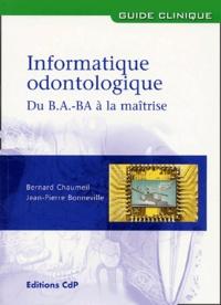 Bernard Chaumeil et J-P Bonneville - Informatique odontologique - Du B.A. BA à la maîtrise.