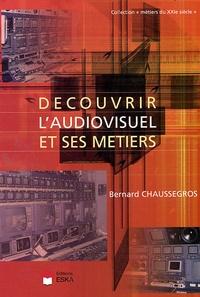 Bernard Chaussegros - Découvrir l'audiovisuel et ses métiers.