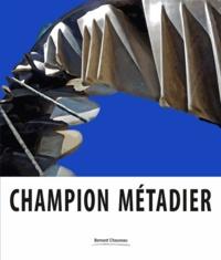 Bernard Chauveau - Champion Métadier.