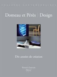 Bernard Chauveau - Domeau et Perès : Design - Dix année de création.