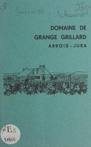 Bernard Chauvin - Historique de Grange Grillard - Arbois, Jura.