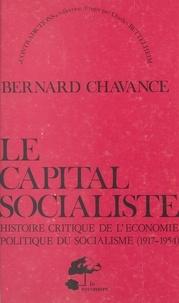 Bernard Chavance - Le capital socialiste : histoire critique de l'économie politique du socialisme (1917-1954).
