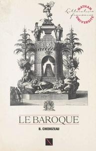Bernard Chédozeau et Henri Mitterand - Le Baroque.