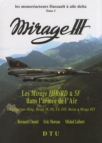 Bernard Chenel et Eric Moreau - Les monoréacteurs Dassault à aile delta Mirage III - Tome 3, Les Mirage IIIR/RD & 5F dans l'armée de l'Air.