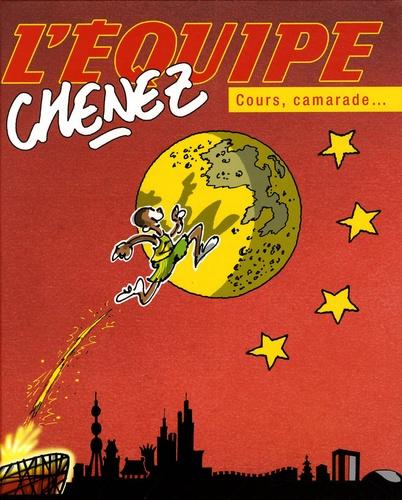 Bernard Chenez - Cours, camarade... - Le Vieux Monde est derrière toi !.