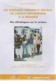Bernard Cherubini - Les ancrages urbains et sociaux de l'espace universitaire à la Réunion - Des ethnologues sur le campus.