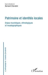 Bernard Cherubini - Patrimoine et identités locales - Enjeux touristiques, ethnologiques et muséographiques.