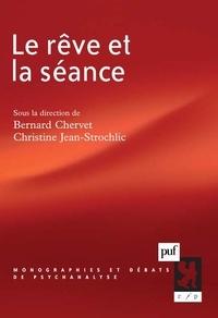 Bernard Chervet et Christine Jean-Strochlic - Le rêve et la séance.
