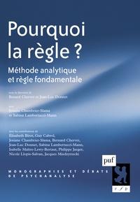 Bernard Chervet et Jean-Luc Donnet - Pourquoi la règle ? - Méthode analytique et règle fondamentale.