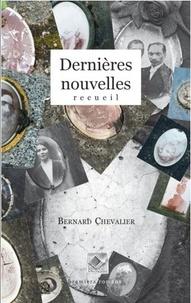 Bernard Chevalier - Dernières nouvelles.