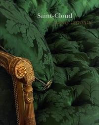 Bernard Chevalier et Aurélia Rostaing - Saint-Cloud - Le Palais retrouvé.