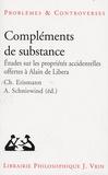Bernard Chevalley et Christophe Erismann - Compléments de substance - Etudes sur les propriétés accidentelles offertes à Alain de Libera.