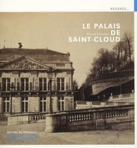 Bernard Chevallier - Le palais de Saint-Cloud.