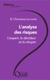 Bernard Chevassus-au-Louis - L'analyse des risques - L'expert, le décideur et le citoyen.