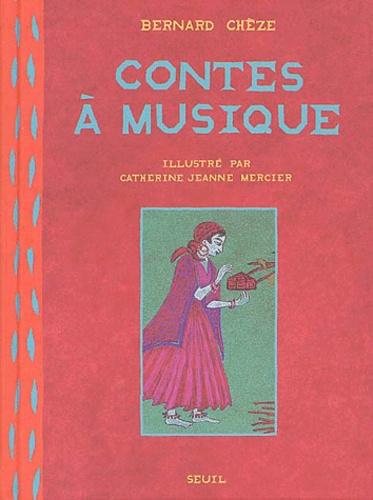 Bernard Chèze - Contes à musique.