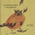 Bernard Chèze et Nooshin Safakhoo - La guerre des hiboux et des corbeaux.