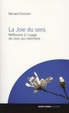 Bernard Chochon - La Joie du sens - Réflexions à l'usage de ceux qui cherchent.
