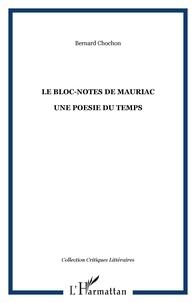 Bernard Chochon - Le bloc-notes de Mauriac - Une Poésie du temps.