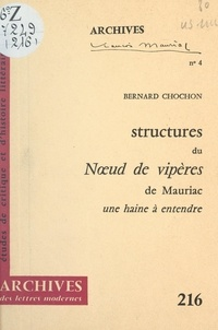 Bernard Chochon et Michel J. Minard - Structures du « Nœud de vipères » de Mauriac, une haine à entendre.