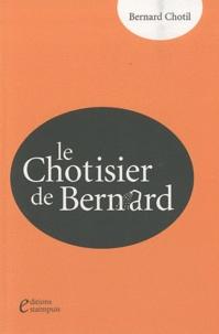Bernard Chotil - Le Chotisier de Bernard.