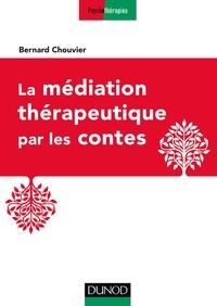 Bernard Chouvier - La médiation thérapeutique par les contes.