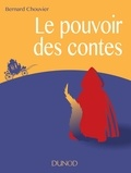 Bernard Chouvier - Le pouvoir des contes.