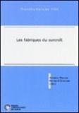 Bernard Chouvier et Antoine Masson - Les Fabriques du surcroît.