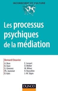 Bernard Chouvier - Les processus psychiques de la médiation.