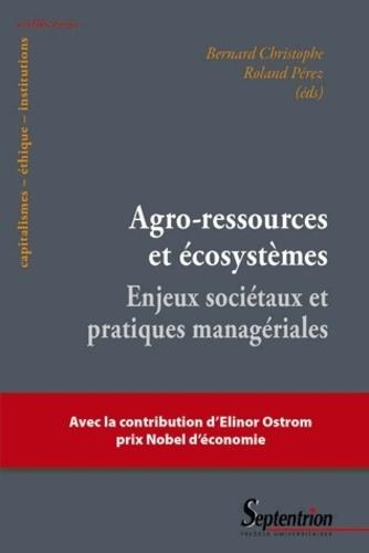 Agro-ressources et écosystèmes. Enjeux sociétaux et pratiques managériales