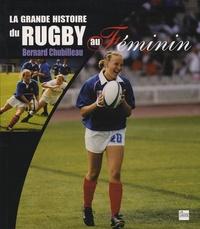 Bernard Chubilleau - La grande histoire du rugby au Féminin.