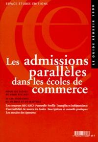 Bernard Cier et  Collectif - Les admissions parallèles dans les écoles de commerce.