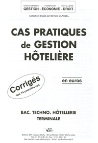 Bernard Clauzel - Cas pratiques de gestion hôtelière Bac techno hôtellerie Tle - Corrigés de 14 premiers cas.